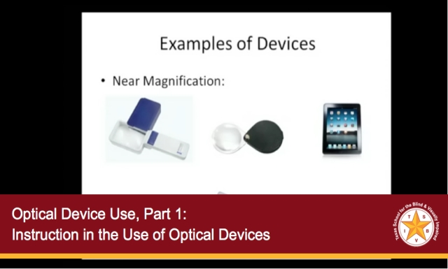 Optical Device Use, Part 1: Instruction in the Use of Optical Devices
