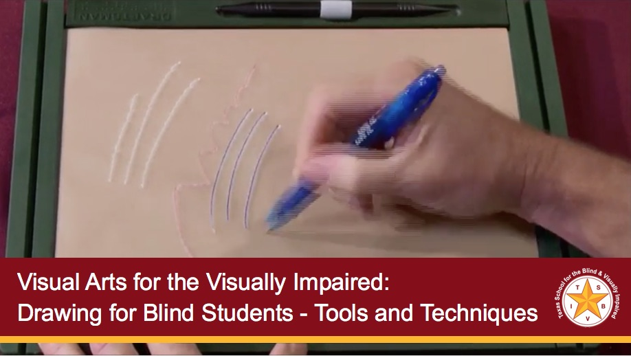Visual Arts for the Visually Impaired: Drawing for Blind Students - Tools and Techniques