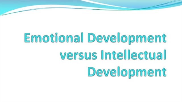 Emotional Development versus Intellectual Development