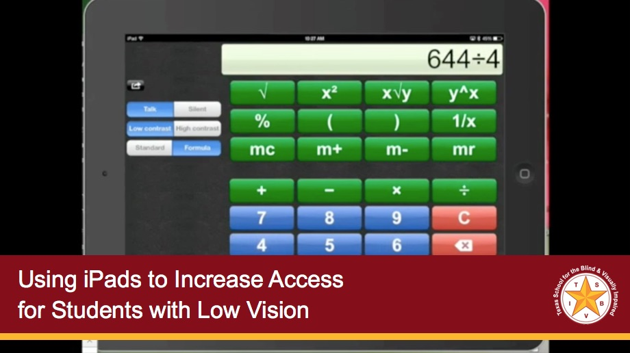 Using iPads to Increase Access  for Students with Low Vision