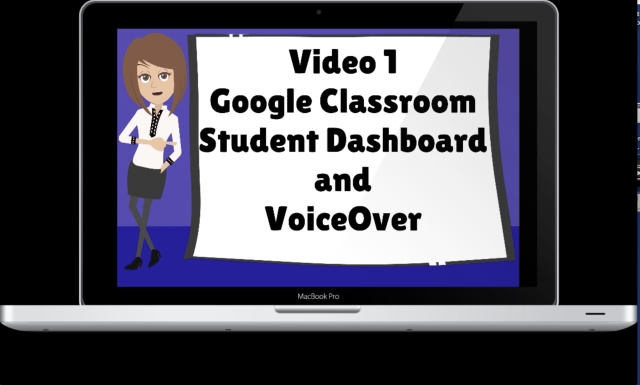 Google Classroom Student Dashboard and VoiceOver | Length: 10:15 |