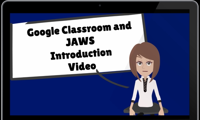 Google Classroom and JAWS Intro Video