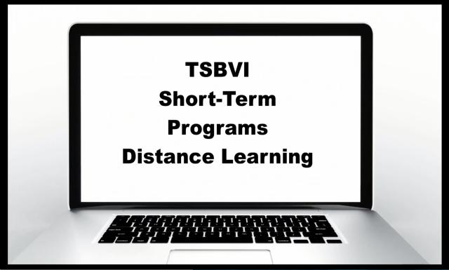 TSBVI Short-Term Programs Distance Learning