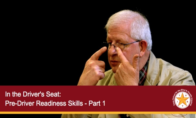 In the Driver's Seat: Pre-Driver Readiness Skills - Part 1