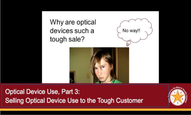 Optical Device Use, Part 3: Selling Optical Device Use to the Tough Customer