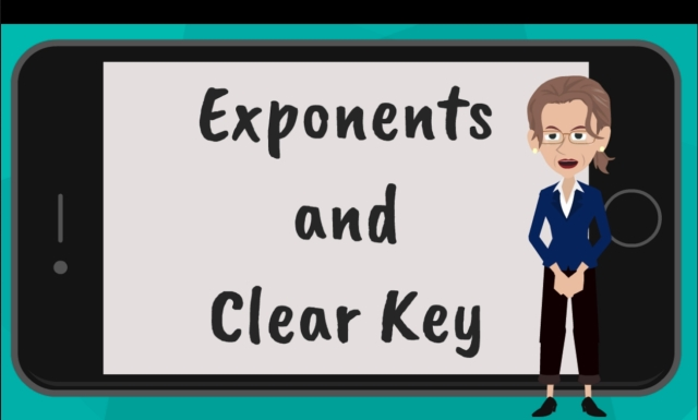 Video 9: Exponents and Clear Key | Length 9:11 |