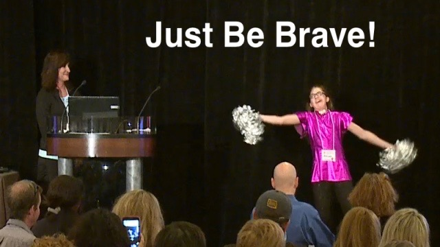 Just Be Brave!