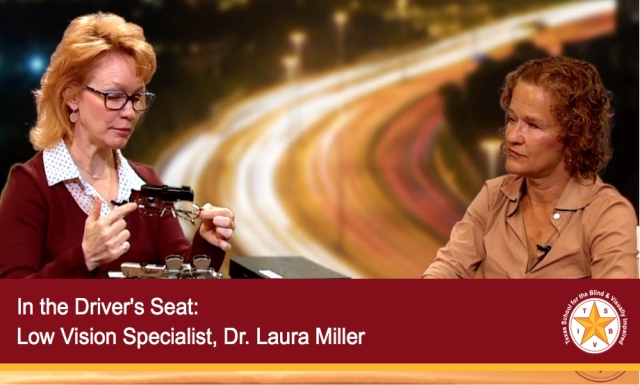 In the Driver's Seat - Dr. Laura Miller, Low Vision Specialist